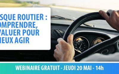 Le 20/05 : Risque routier : Comprendre, évaluer pour mieux agir